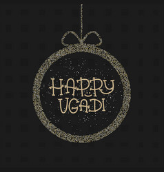 Happy ugadi the hindu new year greeting card vector