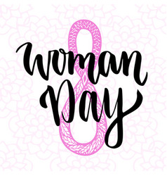 Woman day hand drawn lettering 8 march greeting vector