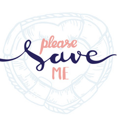 lettering calligraphy please save me vector image