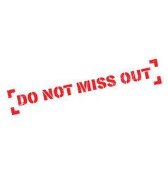 do not miss out rubber stamp vector image