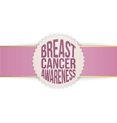 Breast cancer awareness label with ribbon vector
