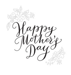 Happy mothers day card with hand drawn text and vector