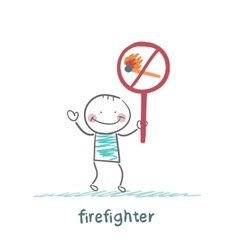 firefighter holding the sign ban on burning stick vector image