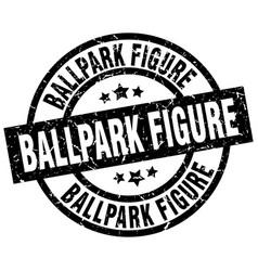 Ballpark figure round grunge black stamp vector
