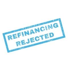 Refinancing rejected rubber stamp vector