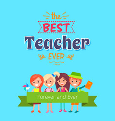 Best teacher ever placard vector