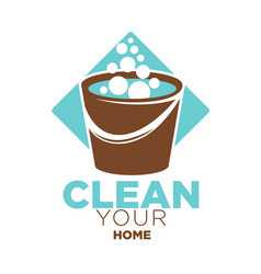 Clean your home logo label with bucket isolated on vector