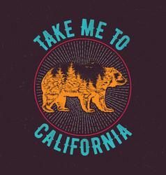 Take me to california t-shirt vector