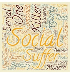 Serial killers and social anxiety text background vector