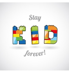 Stay kid forever brick based slogan template vector