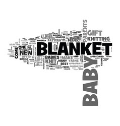 A knit blanket is one of the best baby gifts text vector
