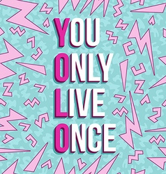 Yolo inspiration motivation quote 80s background vector
