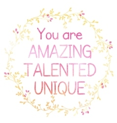 You are amazing talented unique vector