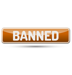 Banned - abstract beautiful button with text vector