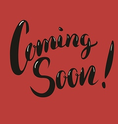 Coming soon hand drawn lettering phrase vector