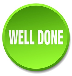 well done green round flat isolated push button vector image