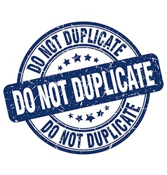 Do not duplicate blue grunge round vintage rubber vector