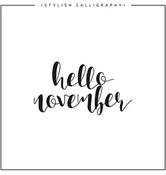 Hello november Time of year Phrase in english vector image vector image