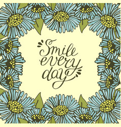 Greeting card with lettering smile every day vector