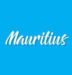 Mauritius text design calligraphy vector