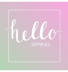 Calligraphic text hello spring on blured vector