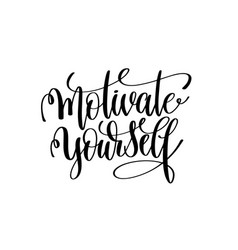 motivate yourself black and white handwritten vector image vector image