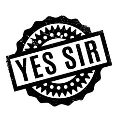 Yes sir rubber stamp vector