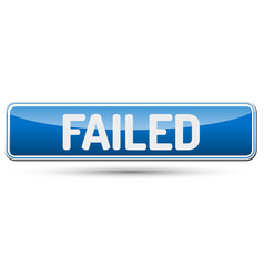 Failed - abstract beautiful button with text vector