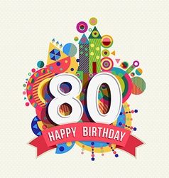 Happy birthday 80 year greeting card poster color vector