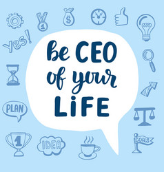Be ceo of your life vector