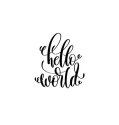 Hello world - hand written lettering inscription vector