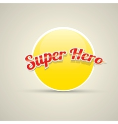 Super hero label or sign vector