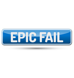 Epic fail - abstract beautiful button with text vector