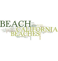 The best beaches in california text background vector