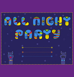 All night party funny invitation vector