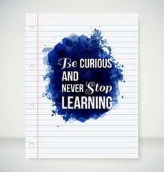Be curious and never stop learning motivating vector