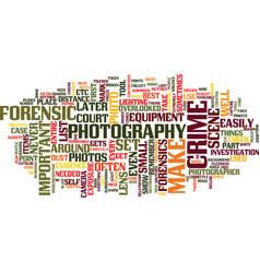 Forensicphotographyusedintodayssociety text vector