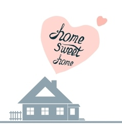 with hand-drawn letteringHome sweet vector image