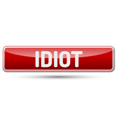 Idiot - abstract beautiful button with text vector