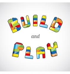 Build and Play brick based slogan template vector image