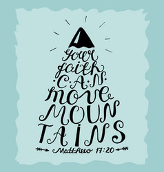 Hand lettering your faith can move mountains vector