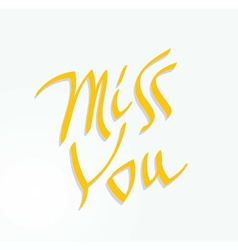 Miss You inscription text vector image vector image