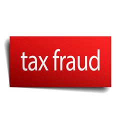 Tax fraud red paper sign on white background vector