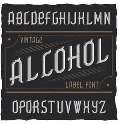 vintage label typeface named alcohol vector image