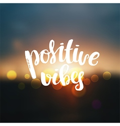 Trendy lettering positive vibes vector