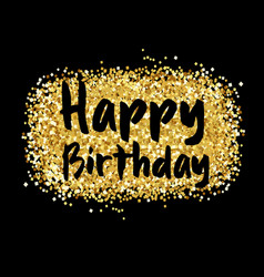 gold sparkles background happy birthday vector image