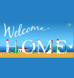 Welcome home white buildings on the beach vector
