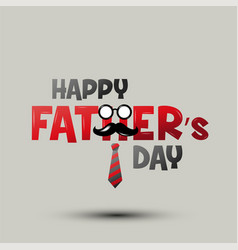 Happy fathers day happy father day typeface vector