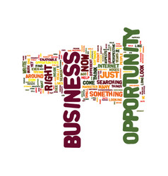 The best business opportunity ever text vector