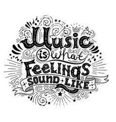 music is what feelings sound like inspirational vector image